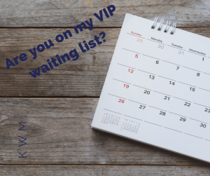 Picture of a calendar and phrase Are you on my VIP waiting list?